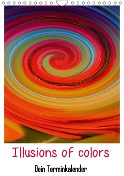 Illusions of colors – Dein Terminplaner (Wandkalender 2018 DIN A4 hoch) von Kaden,  Cathrin