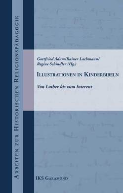 Illustrationen in Kinderbibeln von Adam,  Gottfried, Lachmann,  Rainer, Schindler,  Regine, Schönfeld,  Heidi