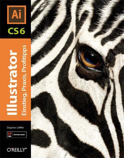Illustrator CS6 – Einstieg, Praxis, Profitipps von Löffler,  Dagmar