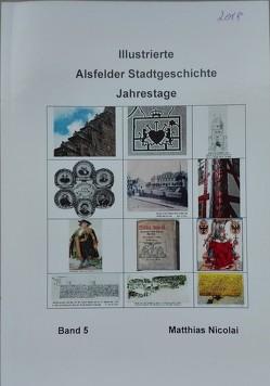 Illustrierte Alsfelder Stadtgeschichte von Nicolai,  Matthias