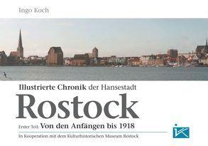 Illustrierte Chronik der Hansestadt Rostock von Koch,  Ingo, Speier,  Christoph