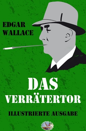 Illustrierte Edgar-Wallace-Reihe / Das Verrätertor (Illustriert) von Wallace,  Edgar