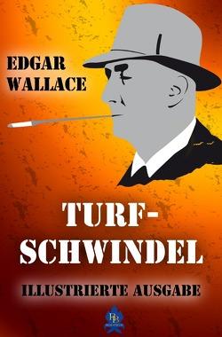 Illustrierte Edgar-Wallace-Reihe / Turfschwindel von Wallace,  Edgar