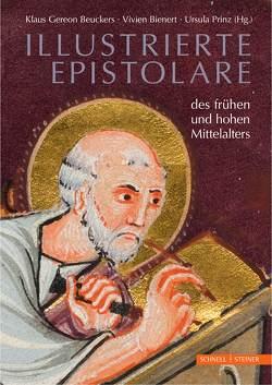 Illustrierte Epistolare des frühen und hohen Mittelalters von Beuckers,  Klaus Gereon, Bienert,  Vivien, Prinz,  Ursula