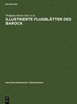Illustrierte Flugblätter des Barock von Harms,  Wolfgang, Paas,  John Roger, Schilling,  Michael, Wang,  Andreas