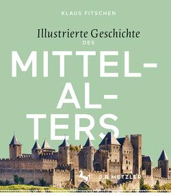 Illustrierte Geschichte des Mittelalters von Fitschen,  Klaus