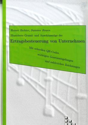 Illustrierte Grund- und Anschlusszüge der Ertragsbesteuerung von Unternehmen von Bowen,  Susanne, Richter,  Heiner