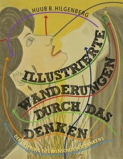 Illustrierte Wanderungen durch das Denken von Hilgenberg,  Huub B.