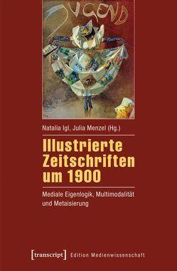 Illustrierte Zeitschriften um 1900 von Igl,  Natalia, Menzel,  Julia
