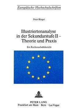 Illustriertenanalyse in der Sekundarstufe II – Theorie und Praxis von Bürgel,  Peter