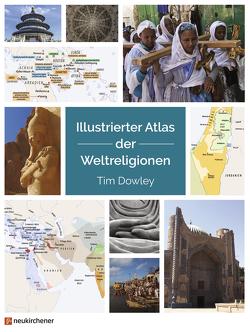 Illustrierter Atlas der Weltreligionen von Dowley,  Tim, Neumann,  Ernst