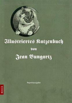 Illustriertes Katzenbuch von Bungartz,  Jean