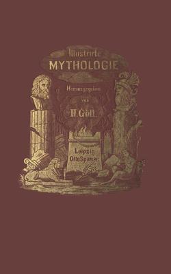 Illustrirte Mythologie von Göll,  Hermann