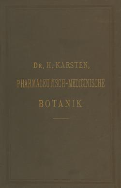 Illustrirtes Repetitorium der pharmaceutisch-medicinischen Botanik und Pharmacognosie von Karsten,  H.