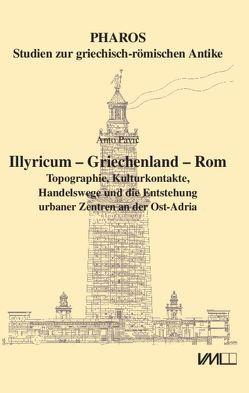 Illyricum – Griechenland – Rom von Pavić,  Anto