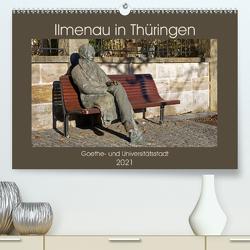 Ilmenau in Thüringen. Goethe- und Universitätsstadt (Premium, hochwertiger DIN A2 Wandkalender 2021, Kunstdruck in Hochglanz) von Flori0