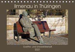 Ilmenau in Thüringen. Goethe- und Universitätsstadt (Tischkalender 2021 DIN A5 quer) von Flori0