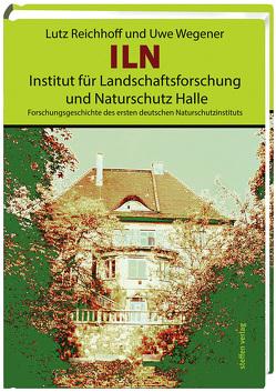 ILN, Institut für Landschaftsforschung und Naturschutz Halle von Reichhoff,  Lutz, Wegener,  Uwe