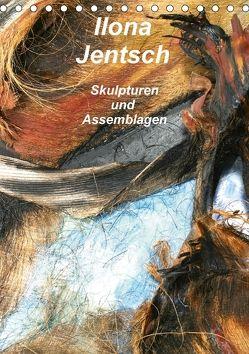 Ilona Jentsch – Skulpturen und Assemblagen (Tischkalender 2018 DIN A5 hoch) von Jentsch,  Ilona