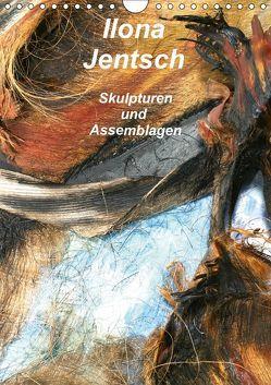 Ilona Jentsch – Skulpturen und Assemblagen (Wandkalender 2019 DIN A4 hoch) von Jentsch,  Ilona