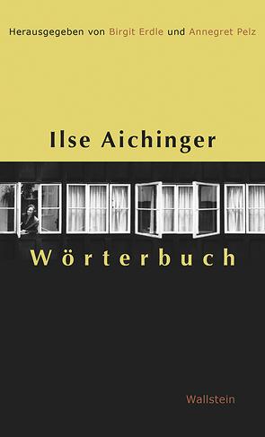 Ilse Aichinger Wörterbuch von Erdle,  Birgit, Pelz,  Annegret