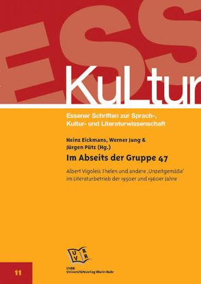 Im Abseits der Gruppe 47 von Eickmans,  Heinz, Jung,  Werner, Pütz,  Jürgen