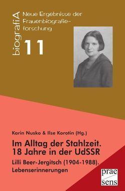 Im Alltag der Stahlzeit. 18 Jahre in der UdSSR von Korotin,  Ilse, Nusko,  Karin