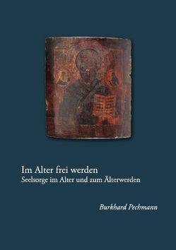 Im Alter frei werden von Pechmann,  Burkhard