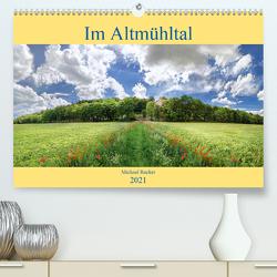 Im Altmühltal (Premium, hochwertiger DIN A2 Wandkalender 2021, Kunstdruck in Hochglanz) von Rucker,  Michael