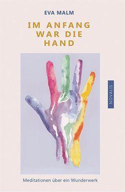 Im Anfang war die Hand von Malm,  Eva, Vater,  Jürgen