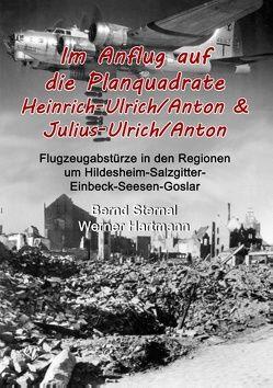 Im Anflug auf die Planquadrate Heinrich-Ulrich/Anton & Julius-Ulrich/Anton von Hartmann,  Werner, Sternal,  Bernd