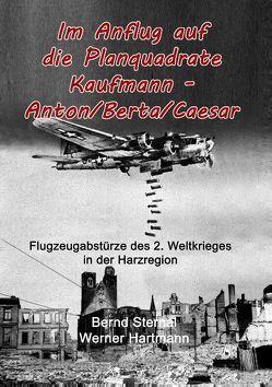 Im Anflug auf die Planquadrate Kaufmann – Anton/Berta/Caesar von Hartmann,  Werner, Sternal,  Bernd
