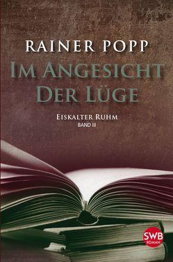 Im Angesicht der Lüge von Popp,  Rainer