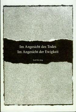 Im Angesicht des Todes Im Angesicht der Ewigkeit von Jung,  Karl O