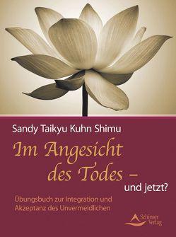 Im Angesicht des Todes – und jetzt? von Kuhn Shimu,  Sandy Taikyu