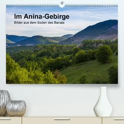 Im Anina-Gebirge – Bilder aus dem Süden des Banats (Premium, hochwertiger DIN A2 Wandkalender 2020, Kunstdruck in Hochglanz) von photography,  we're