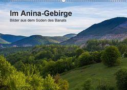 Im Anina-Gebirge – Bilder aus dem Süden des Banats (Wandkalender 2019 DIN A2 quer) von photography,  we're