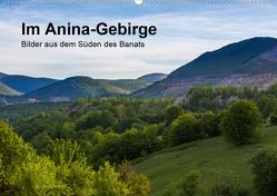 Im Anina-Gebirge – Bilder aus dem Süden des Banats (Wandkalender 2021 DIN A2 quer) von photography,  we're