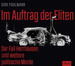 Im Auftrag der Eliten von Pohlmann,  Dirk, Presser,  Armand