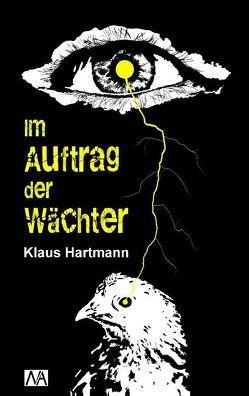 Im Auftrag der Wächter von Hartmann,  Klaus