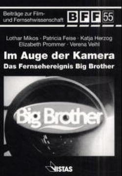 Im Auge der Kamera von Feise,  Patricia, Herzog,  Katja, Mikos,  Lothar, Prommer,  Elizabeth, Veinl,  Verena, Wiedemann,  Dieter