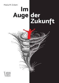 Im Auge der Zukunft von Eckert,  Maria M.