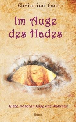Im Auge des Hades von Gast,  Christine