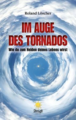 Im Auge des Tornados von Löscher,  Roland