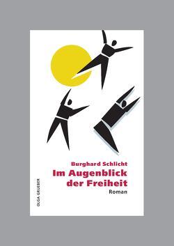 Im Augenblick der Freiheit von Schlicht,  Burghard