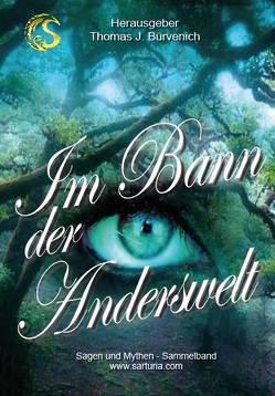 Im Bann der Anderwelt von Anhalt,  Dr. Utz, Bürvenich,  Thomas J., Pollok,  Tim, Vogel,  Dr. Anton
