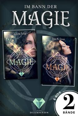 Im Bann der Magie: Alle Bände der verzaubernden Fantasy-Dilogie in einer E-Box! von Loup,  Jess A.