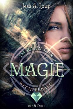 Im Bann der Magie. Wechselbalg (Band 1) von Loup,  Jess A.