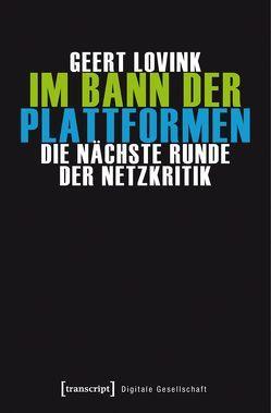 Im Bann der Plattformen von Kallfelz,  Andreas, Lovink,  Geert