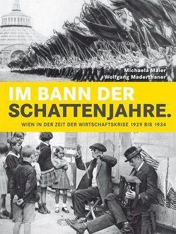 Im Bann der Schattenjahre von Häupl,  Michael, Maderthaner,  Wolfgang, Maier,  Michaela